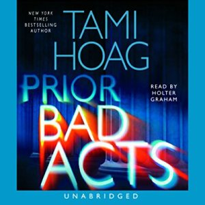 Prior Bad Acts Audiobook By Tami Hoag cover art
