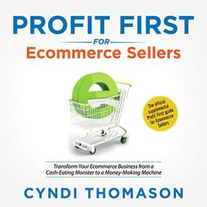 Profit First for Ecommerce Sellers Audiobook By Cyndi Thomason cover art