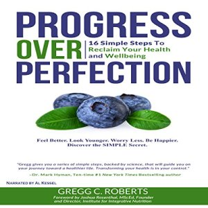 Progress over Perfection: 16 Simple Steps to Reclaim Your Health and Wellbeing Audiobook By Gregg Roberts cover art