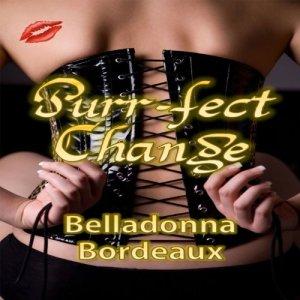 Purr-fect Change Audiobook By Belladonna Bordeaux cover art