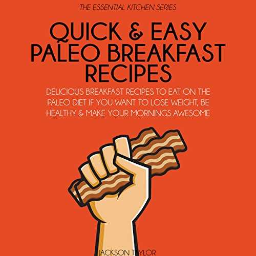 Quick and Easy Paleo Breakfast Recipes Audiobook By Jackson Taylor cover art