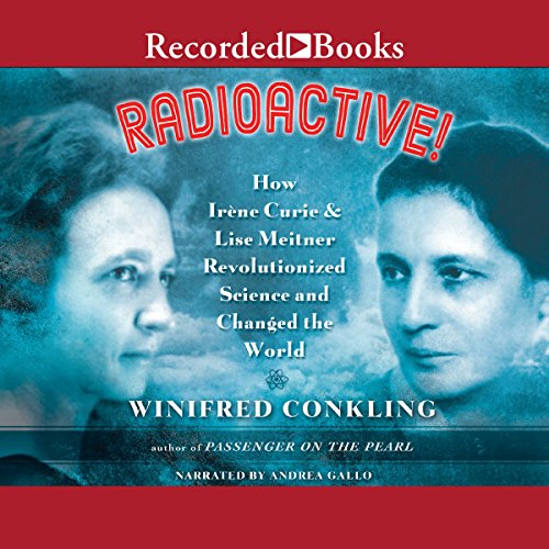 Radioactive! Audiobook By Winifred Conkling cover art