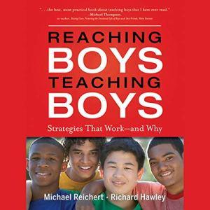 Reaching Boys, Teaching Boys Audiobook By Michael Reichert, Richard Hawley cover art