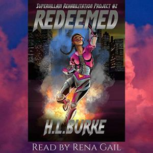 Redeemed: Supervillain Rehabilitation Project Audiobook By H. L. Burke cover art