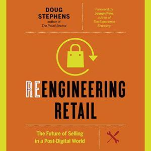Reengineering Retail Audiobook By Doug Stephens cover art