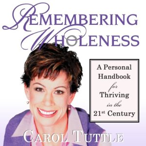 Remembering Wholeness Audiobook By Carol Tuttle cover art