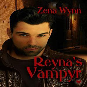 Reyna's Vampyr Audiobook By Zena Wynn cover art