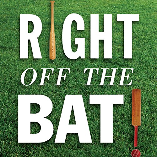 Right Off the Bat Audiobook By Martin Rowe, Evander Lomke cover art