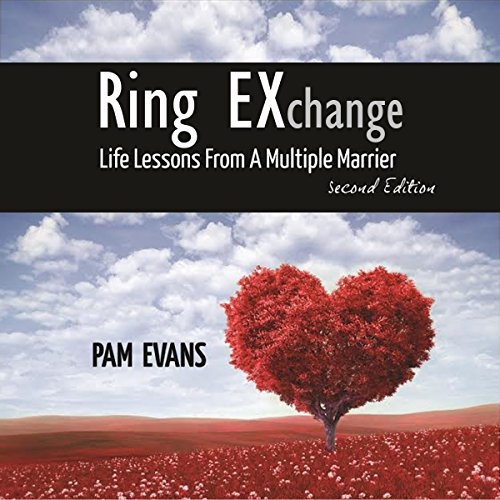 Ring EXchange: Life Lessons From a Multiple Marrier Audiobook By Pam Evans cover art