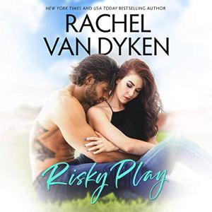 Risky Play Audiobook By Rachel Van Dyken cover art