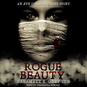 Rogue Beauty Audiobook By Harambee K. Grey-Sun cover art