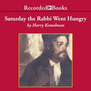 Saturday the Rabbi Went Hungry Audiobook By Harry Kemelman cover art