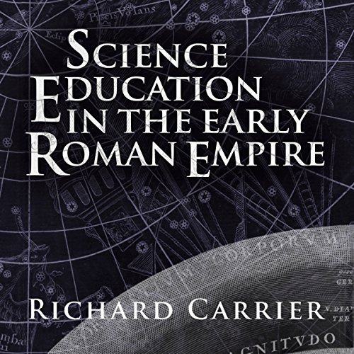 Science Education in the Early Roman Empire Audiobook By Richard Carrier cover art