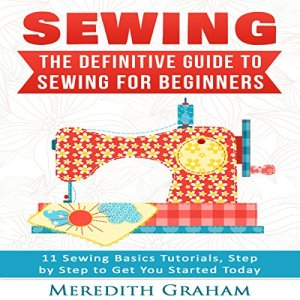Sewing, 2nd Edition Audiobook By Meredith Graham cover art