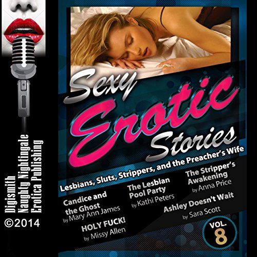 Sexy Erotica Stories Audiobook By Mary Ann James, Kathi Peters, Missy Allen, Anna Price, Sara Scott cover art