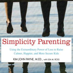 Simplicity Parenting Audiobook By Kim John Payne, Lisa M. Ross cover art