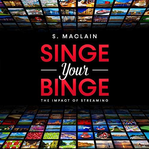 Singe Your Binge Audiobook By S. Maclain cover art