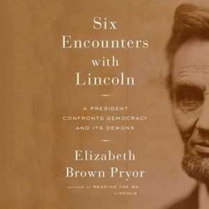 Six Encounters with Lincoln Audiobook By Elizabeth Brown Pryor cover art