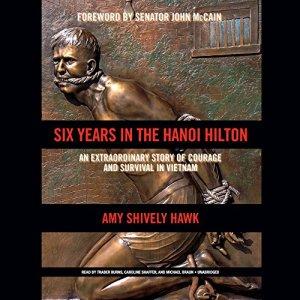 Six Years in the Hanoi Hilton Audiobook By Amy Shively Hawk, Senator John McCain - foreword cover art