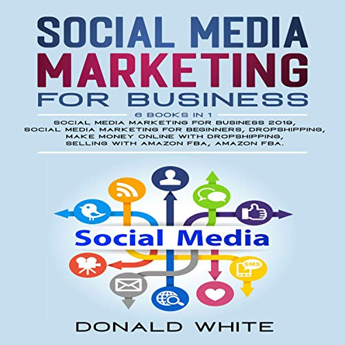 Social Media Marketing for Business: 6 Books in 1 Audiobook By Donald White cover art