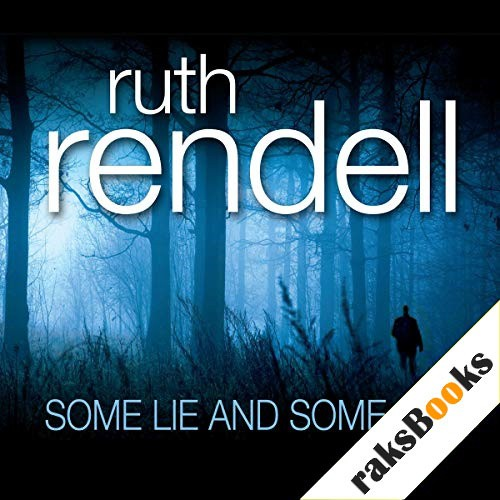 Some Lie and Some Die Audiobook By Ruth Rendell cover art