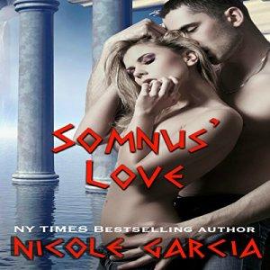 Somnus' Love Audiobook By Nicole Garcia cover art