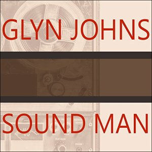 Sound Man Audiobook By Glyn Johns cover art