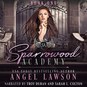 Sparrowood Academy (Book 1) Audiobook By Angel Lawson cover art