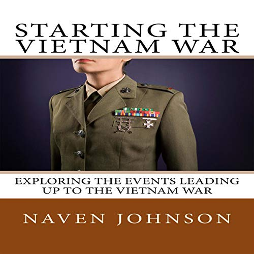 Starting the Vietnam War Audiobook By Naven Johnson cover art
