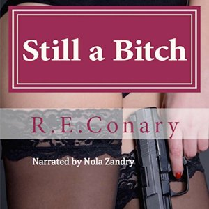 Still a Bitch Audiobook By R. E. Conary cover art