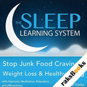 Stop Junk Food Cravings: Weight Loss and Healthy Living with Hypnosis, Meditation, Relaxation, and Affirmations Audiobook By Joel Thielke cover art