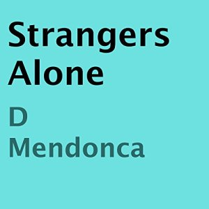 Strangers Alone Audiobook By D. Mendonca cover art