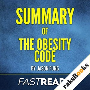 Summary of The Obesity Code by Jason Fung Audiobook By FastReads cover art