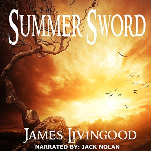 Summer Sword Audiobook By James Livingood cover art