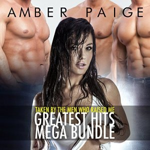 Taken by the Men Who Raised Me: Greatest Hits Mega Bundle Audiobook By Amber Paige cover art