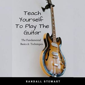Teach Yourself to Play the Guitar Audiobook By Randall Stewart cover art