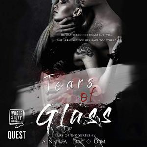 Tears of Glass Audiobook By Anna Bloom cover art