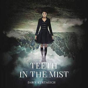 Teeth in the Mist Audiobook By Dawn Kurtagich cover art