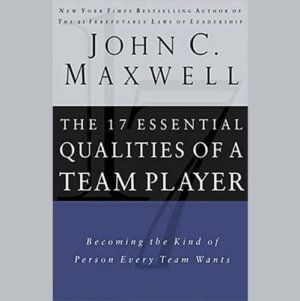 The 17 Essential Qualities of a Team Player Audiobook By John C. Maxwell cover art
