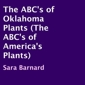 The ABC's of Oklahoma Plants Audiobook By Sara Barnard cover art