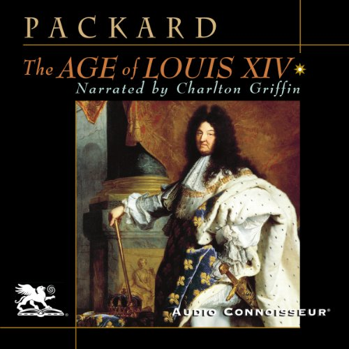 The Age of Louis XIV Audiobook By Laurence Bradford Packard cover art