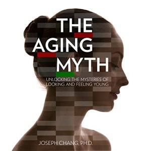 The Aging Myth Audiobook By Joseph Chang cover art