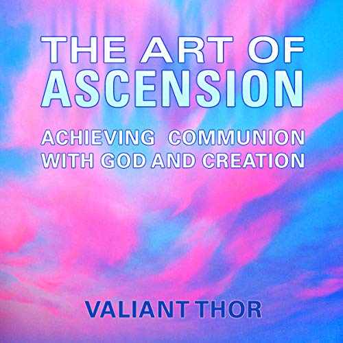 The Art of Ascension Audiobook By Valiant Thor cover art