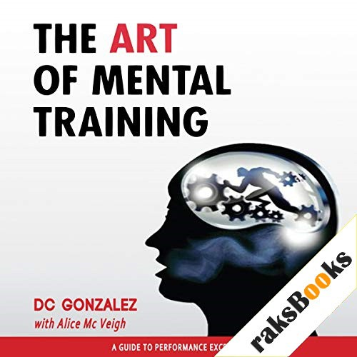 The Art of Mental Training Audiobook By D. C. Gonzalez cover art