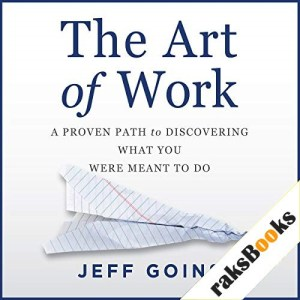 The Art of Work Audiobook By Jeff Goins cover art
