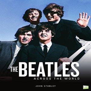 The Beatles Across the World Audiobook By John Stanley cover art
