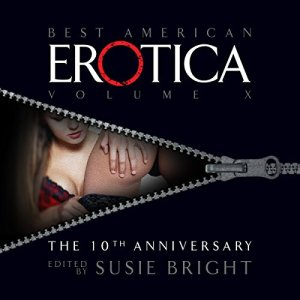 The Best American Erotica: The 10th Anniversary Edition Audiobook By Susie Bright, Jill Soloway, Dorothy Allison cover art