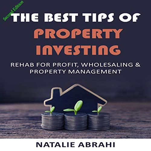 The Best Tips of Property Investing Audiobook By Natalie Abrahi cover art
