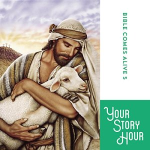 """The """"Bible Comes Alive"""" Series album 5 Audiobook By Your Story Hour cover art"""