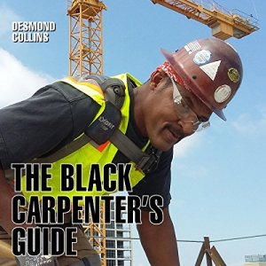 The Black Carpenter's Guide Audiobook By Desmond Collins cover art